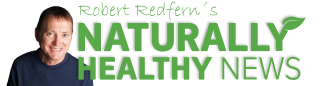Naturally Healthy News - By Robert Redfern