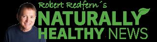 Naturally Healthy News - By Robert Redfern
