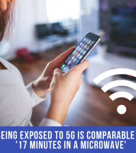 Being Exposed To 5G Is Comparable To '17 Minutes In A Microwave'