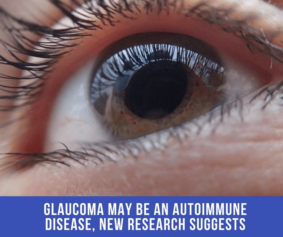 Glaucoma May Be An Autoimmune Disease, New Research Suggests