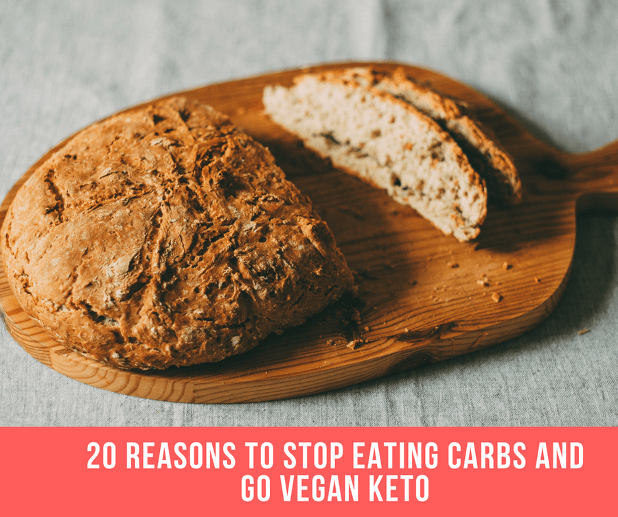 20 Reasons To STOP Eating Carbs And Go Vegan Keto
