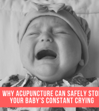 Why Acupuncture Can Safely Stop Your Baby's Constant Crying