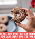 The Real Life Results Of How Quitting Sugar Can Reverse Diabetes Type 2...
