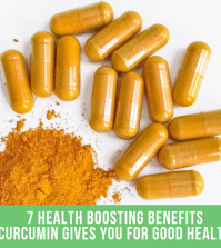 7 Health Boosting Benefits Curcumin Gives You For Good Health