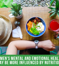Women's Mental and Emotional Health May Be More Influenced By Nutrition