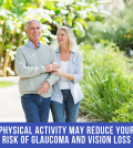 Physical Activity May Reduce Your Risk Of Glaucoma And Vision Loss