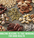 10 Amazing Reasons To Take Manganese For Good Health