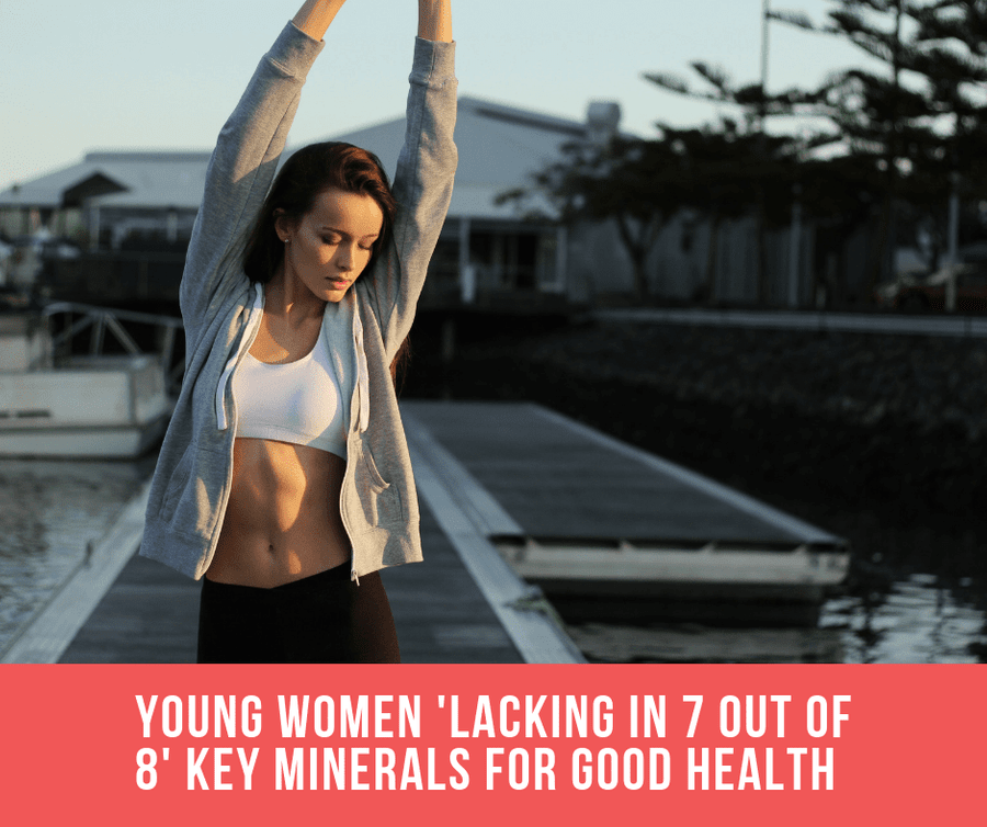 Young Women 'Lacking' In 7 Out of 8 Key Minerals For Good Health