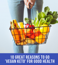 10 Great Reasons To Go Vegan Keto Diet For Good Health