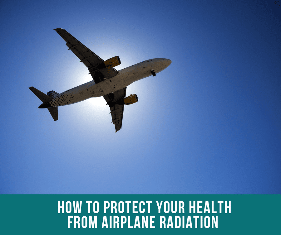 How To Protect Your Health From Airplane Radiation