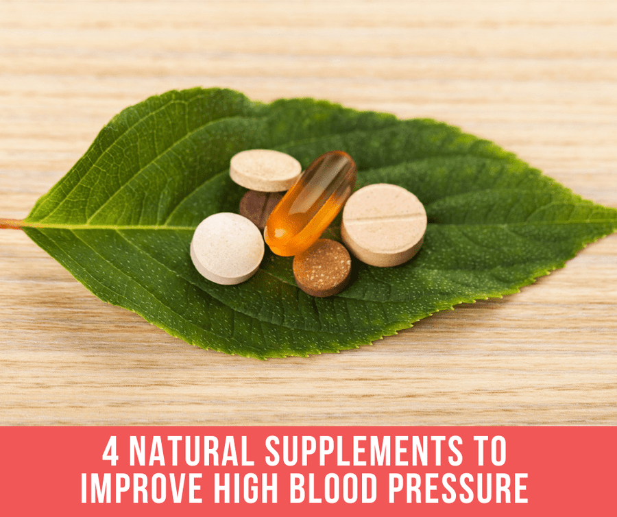 4 Natural Health Supplements To Improve High Blood Pressure