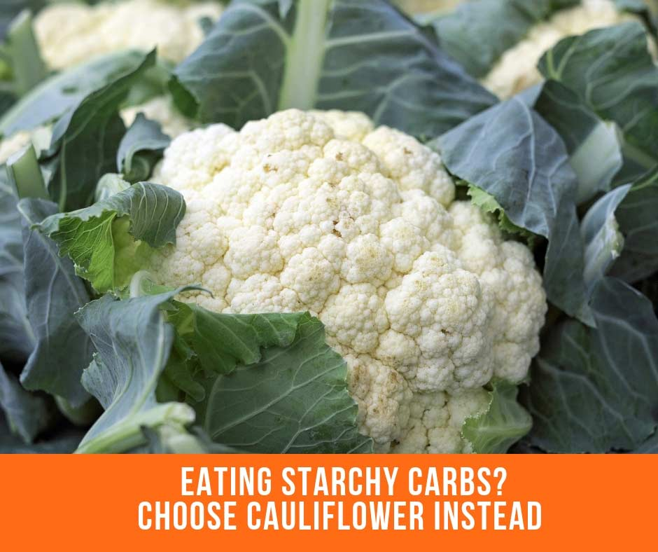 Eating Starchy Carbs? Choose Cauliflower Instead