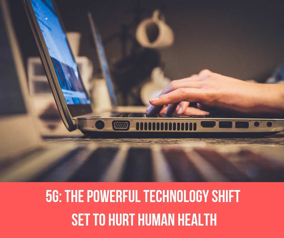 5G: The Powerful Technology Shift Set To Hurt Human Health