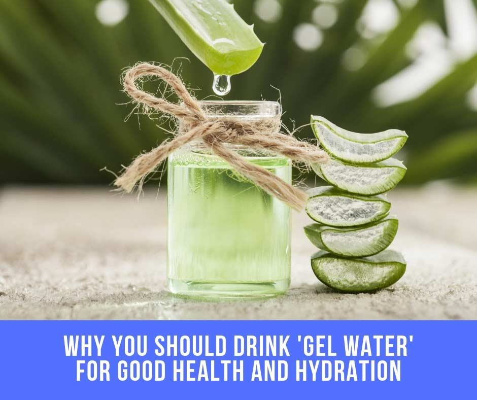 Why You Should Drink 'Gel Water' For Good Health And Hydration