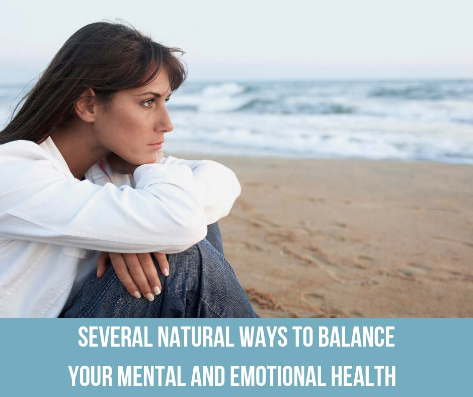 Several Natural Ways To Balance Your Mental and Emotional Health